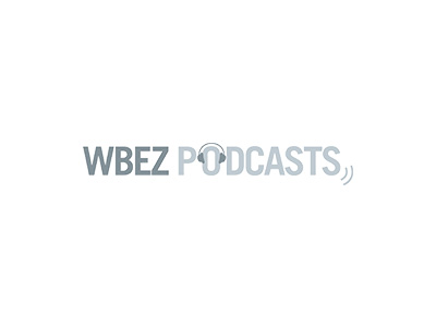 WBEZ Podcasts