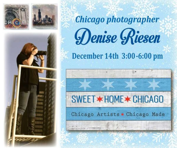 Come to Sweet Home Chicago at Navy Pier on May 19, 2018, to meet Chicago-based photographer, Denise Riesen, one of Sweet Home Chicago's featured local artists.
