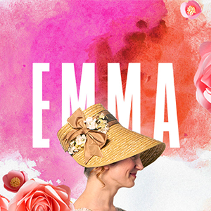 Emma<br />January 28–March 15, 2020