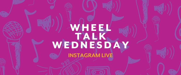Wheel Talk Wednesday: IG LIVE Series
